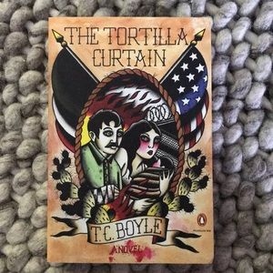 The Tortilla Curtain by T.C. Boyle Penguin Ink
